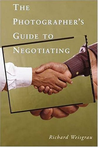 The Photographer's Guide to Negotiating 9781581154146