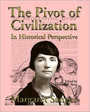 The Pivot of Civilization in Historical Perspective: The Birth Control Classic 9781587420047