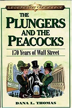The Plungers & the Peacocks: 170 Years of Wall Street 9781587991097