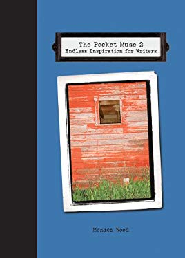 The Pocket Muse 2: Endless Inspiration for Writers 9781582975993
