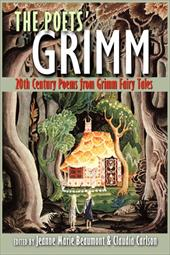 The Poets' Grimm: 20th Century Poems from Grimm Fairy Tales 7193691