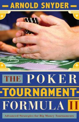 The Poker Tournament Formula 2: Advanced Strategies for Big Money Tournaments 9781580422260