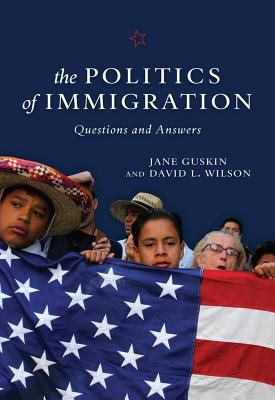 The Politics of Immigration: Questions and Answers 9781583671559
