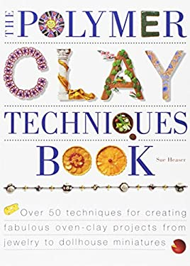 The Polymer Clay Techniques Book 9781581800081