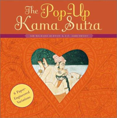 The Pop-Up Kama Sutra: Six Paper-Engineered Variations 9781584793021