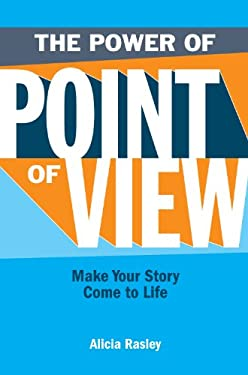 The Power of Point of View: Make Your Story Come to Life 9781582975245