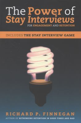 The Power of Stay Interviews for Engagement and Retention 9781586442347