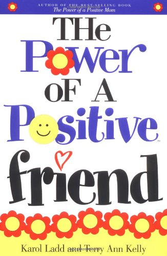 The Power of a Positive Friend 9781582293448