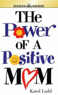 The Power of a Positive Mom 9781589262478