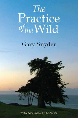 The Practice of the Wild 9781582436388