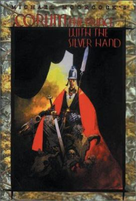 The Prince with the Silver Hand: The Eternal Champion, Volume 12 9781588468505