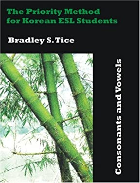 The Priority Method for Korean ESL Students: Consonants and Vowels 9781581123616