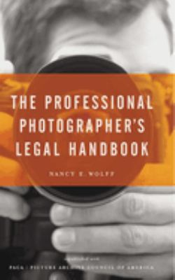 The Professional Photographer's Legal Handbook 9781581154771