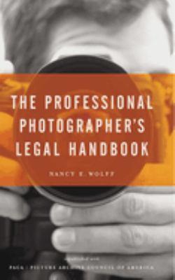 The Professional Photographer's Legal Handbook 9781581154771