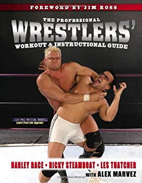 The Professional Wrestlers' Workout & Instructional Guide 9781582619477