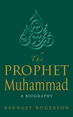 The Prophet Muhammad 9781587680298