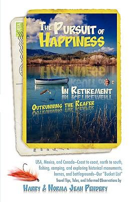 The Pursuit of Happiness in Retirement: Outrunning the Reaper 9781583852422