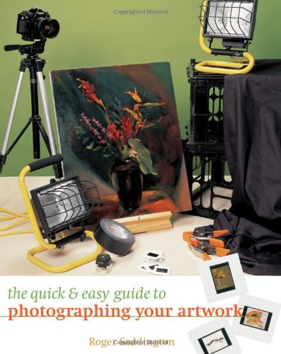 The Quick & Easy Guide to Photographing Your Artwork 9781581802832