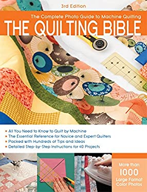 The Quilting Bible: The Complete Photo Guide to Machine Quilting 9781589235120