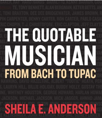 The Quotable Musician: From Bach to Tupac 9781581156676