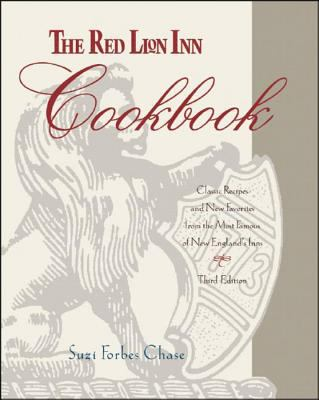 The Red Lion Inn Cookbook: Classic Recipes and New Favorites from the Most Famous of New England's Inns 9781581570311
