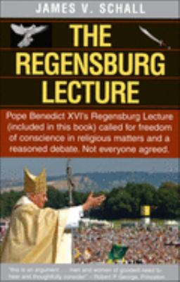 The Regensburg Lecture 9781587316951