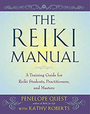 The Reiki Manual: A Training Guide for Reiki Students, Practitioners, and Masters 9781585429042