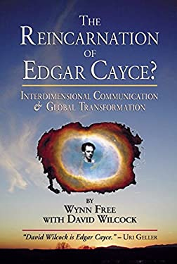 The Reincarnation of Edgar Cayce?: Interdimensional Communication and Global Transformation 9781583940839
