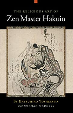 The Religious Art of Zen Master Hakuin 9781582434544