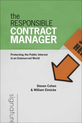 The Responsible Contract Manager: Protecting the Public Interest in an Outsourced World 9781589012141