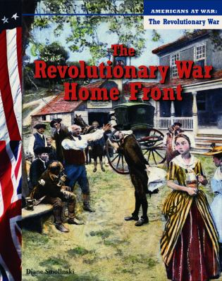 The Revolutionary War Home Front 9781588105585