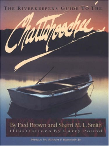 The Riverkeeper's Guide to the Chattahoochee 9781580720007