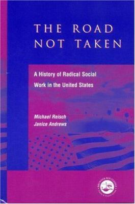 The Road Not Taken: A History of Radical Social Work in the United States