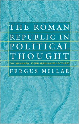 The Roman Republic in Political Thought Roman Republic in Political Thought Roman Republic in Political Thought Roman Republic in Political Thought Ro 9781584651994