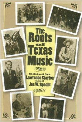 The Roots of Texas Music 9781585442218