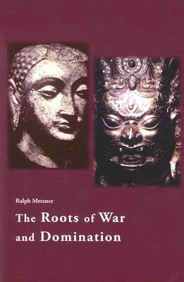 The Roots of War and Domination 9781587901508