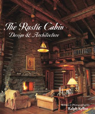 The Rustic Cabin: Design & Architecture 9781586853112