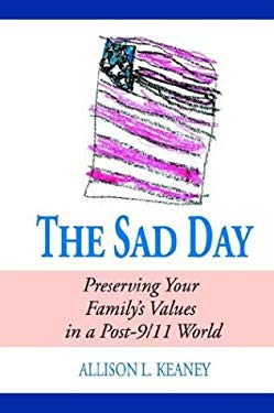 The Sad Day: Preserving Your Family's Values in a Post-9/11 World 9781587362521