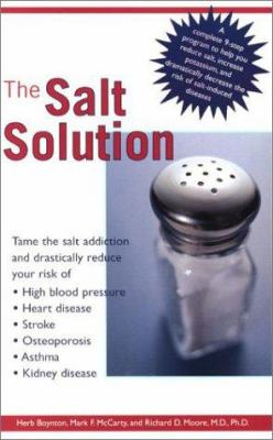 The Salt Solution: Compl 9 Step Pgm Help Reduce Salt Increase Potassium Dramatically Reduce Risk Sa 9781583330852
