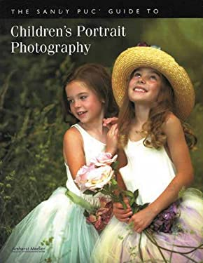 The Sandy Puc' Guide to Children's Portrait Photography 9781584282341