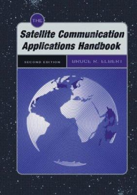 The Satellite Communication Applications Handbook 9781580534901