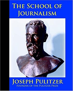 The School of Journalism in Columbia University: The Book That Transformed Journalism from a Trade Into a Profession
