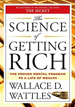 """The Science of Getting Rich: Includes the Classic Essay """"How to Get What You Want"""""""