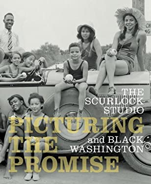 The Scurlock Studio and Black Washington: Picturing the Promise 9781588342621
