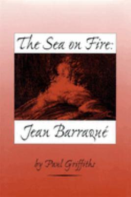 The Sea on Fire: Jean Barraque 9781580461412