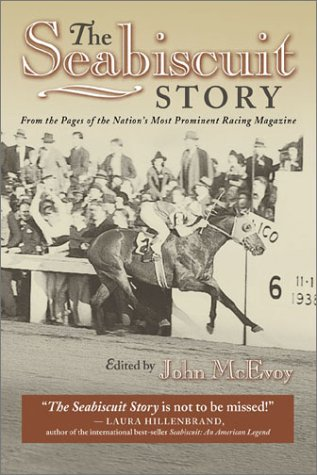 The Seabiscuit Story: From the Pages of the Nation's Most Prominent Racing Magazine 9781581500981