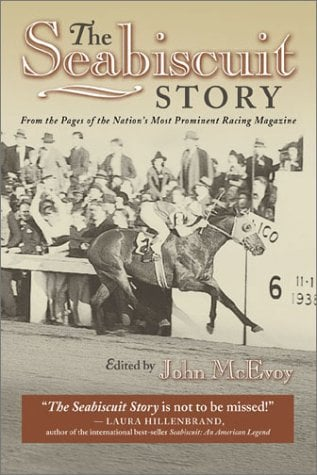 The Seabiscuit Story: From the Pages of the Nation's Most Prominent Racing Magazine
