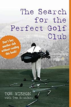 The Search for the Perfect Golf Club 9781587261855