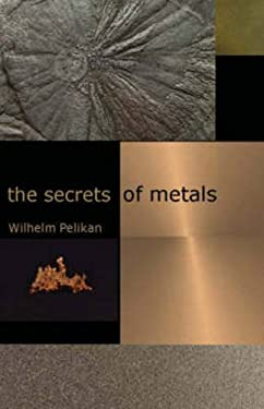 The Secrets of Metals 9781584200437