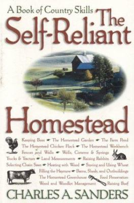 The Self-Reliant Homestead: A Book of Country Skills 9781580801140